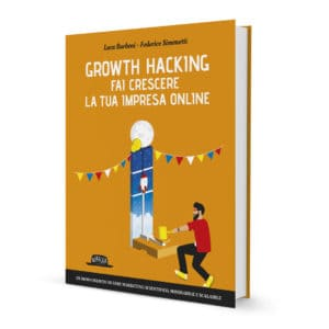 Growth Hacking - Fai crescere la tua impresa online